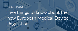 Five things to know about the new European Medical Device Regulation