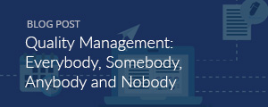 Quality Management: Everybody, Somebody, Anybody and Nobody